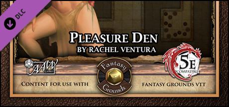 Fantasy Grounds - 5E Mini-Dungeon #022: Pleasure Den (5E)