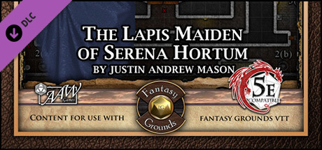 Fantasy Grounds - Mini-Dungeon #024: The Lapis Maiden of Serena Hortum (5E)