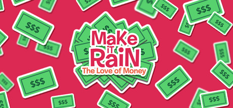 Make It Rain: Love of Money