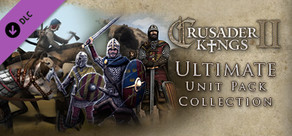 Collection - Crusader Kings II: Ultimate Unit Pack