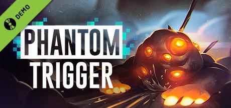 Phantom Trigger Demo