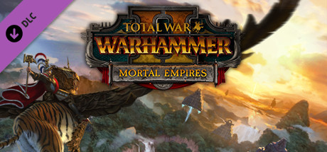 Total War: WARHAMMER II - Mortal Empires