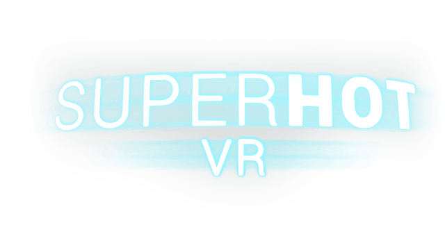 SUPERHOT VR - Steam Backlog