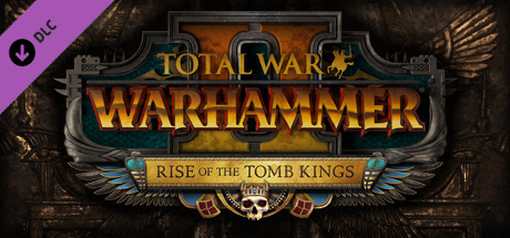 Total War: WARHAMMER II - Rise of the Tomb Kings