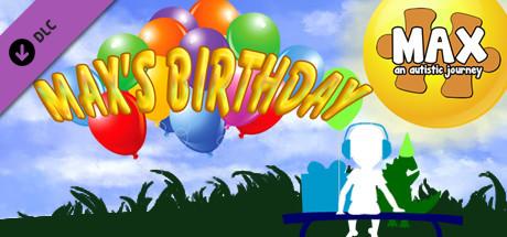 Max, an Autistic Journey - Max's Birthday DLC