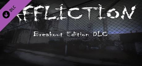 Affliction Breakout Edition DLC