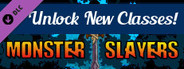 Monster Slayers - Advanced Classes Unlocker