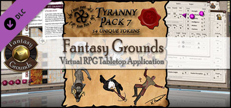 Fantasy Grounds - Ddraig Goch's Tyranny 7 (Token Pack)