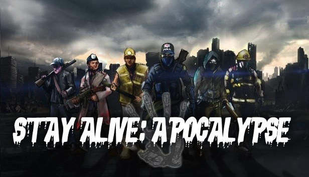 Stay Alive Apocalypse On Steam