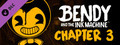 Bendy and the Ink Machine: Chapter Three-dlc