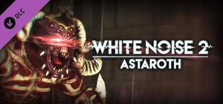 White Noise 2 - Astaroth