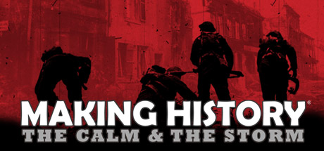 Save 80% on Making History: The Calm & the Storm on Steam