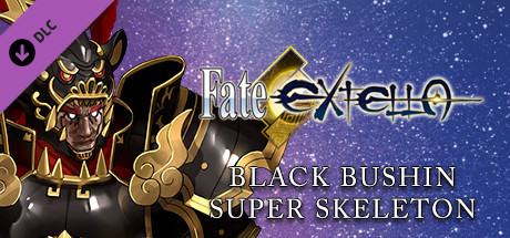 Fate/EXTELLA - Black Bushin Super Skeleton