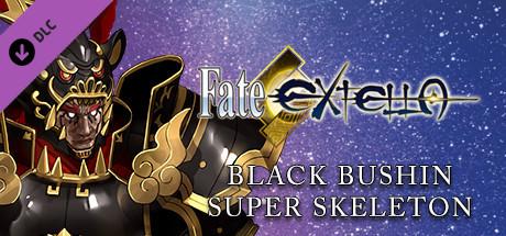 Fate/EXTELLA - Black Bushin Super Skeleton