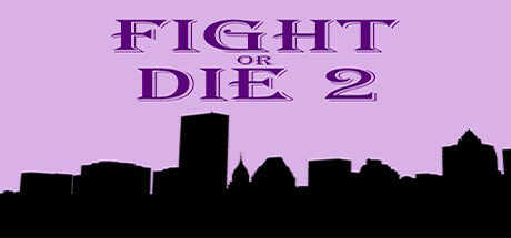 Fight or Die 2