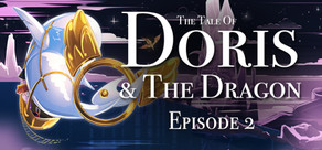 The Tale of Doris and the Dragon - Episode 2