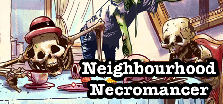 Neighbourhood Necromancer