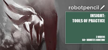 Robotpencil Presents: Insight: Tools of Practice