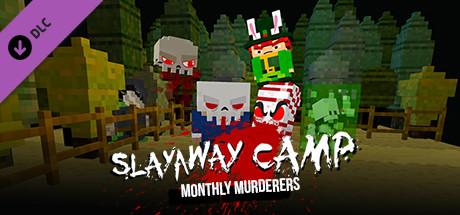 Slayaway Camp - Monthly Murderers Series 1