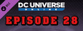 DC Universe Online™ - Episode 28: Age of Justice