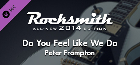 "Rocksmith® 2014 Edition – Remastered – Peter Frampton – ""Do You Feel Like We Do"""