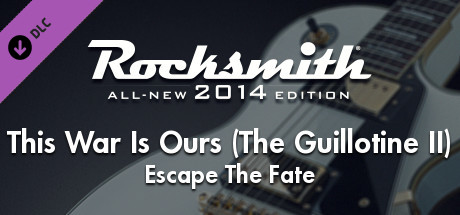 "Rocksmith® 2014 Edition – Remastered – Escape The Fate – ""This War Is Ours (The Guillotine II)"""
