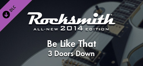 "Rocksmith® 2014 Edition – Remastered – 3 Doors Down - ""Be Like That"""
