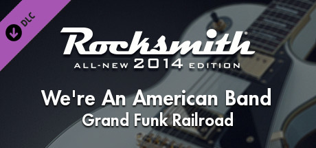 """Rocksmith® 2014 Edition – Remastered – Grand Funk Railroad - """"We're An American Band"""""""