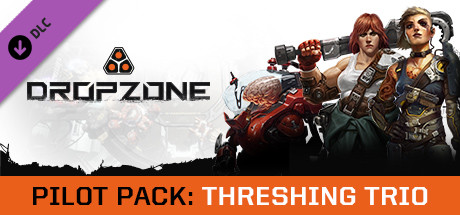 Dropzone - Pilot Pack: Threshing Trio