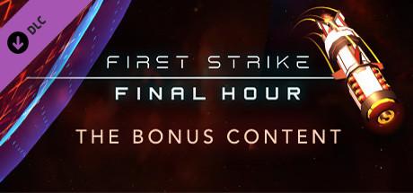 First Strike: Final Hour - Bonus Content