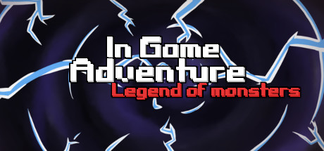 In Game Adventure: Legend of Monsters