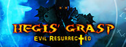 Hegis' Grasp: Evil Resurrected