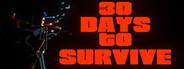 30 days to survive