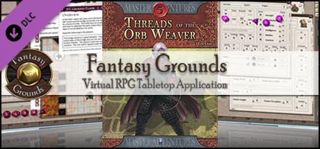 Fantasy Grounds - Threads of the Orb Weaver (5E)