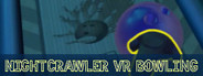 Nightcrawler VR Bowling