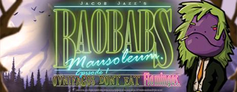 Baobabs Mausoleum Ep. 1 Ovnifagos Don´t Eat Flamingos