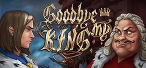 Goodbye My King