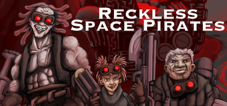Reckless Space Pirates