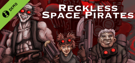 Reckless Space Pirates Demo