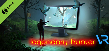 Legendary Hunter VR Demo