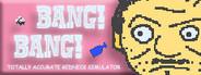 BANG! BANG! Totally Accurate Redneck Simulator