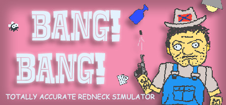 Teaser image for BANG! BANG! Totally Accurate Redneck Simulator
