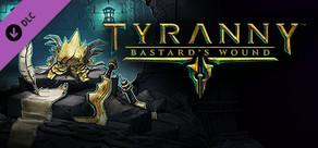 Tyranny - Bastard's Wound cover art
