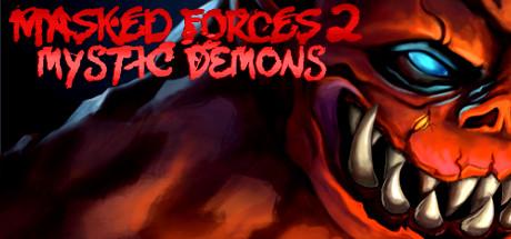 Masked Forces 2: Mystic Demons