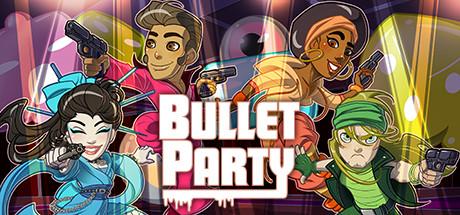 Teaser image for BULLET PARTY