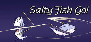 Salty Fish Go!