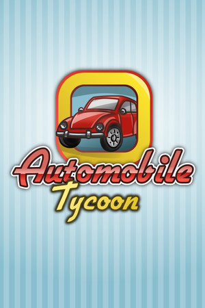 Automobile Tycoon poster image on Steam Backlog