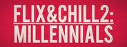 Flix and Chill 2: Millennials