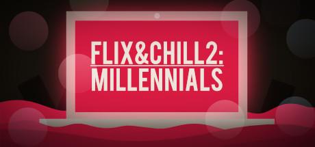 flix and chill 2 millennials on steam