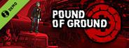 Pound of Ground Demo
